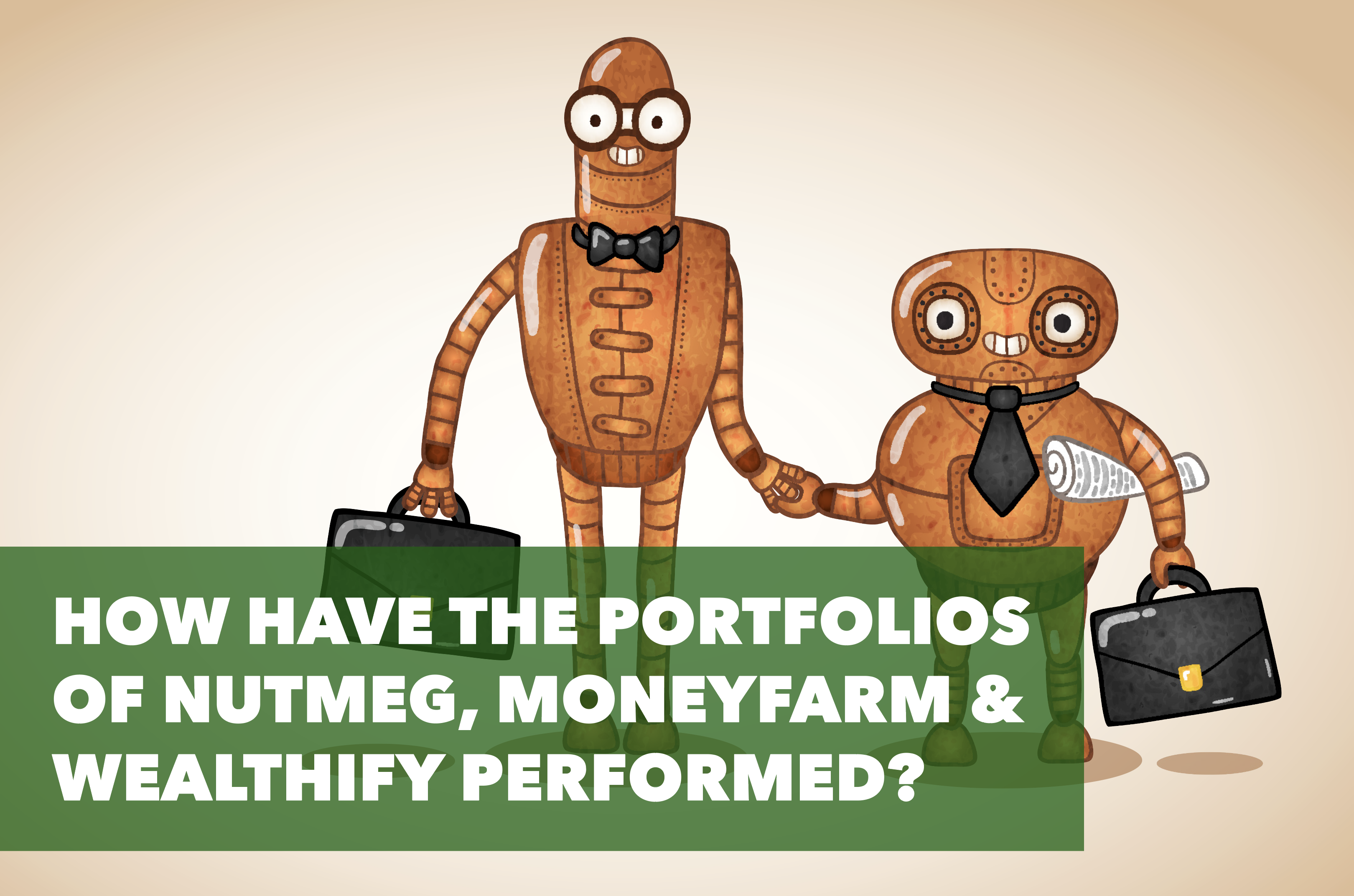 NUTMEG,MONEYFARM AND WEALTHIFY PERFORMANCE REVIEW