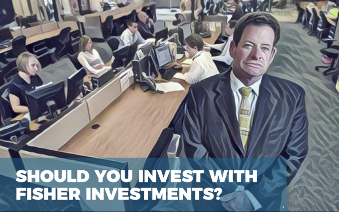 Should you invest with Fisher investments?
